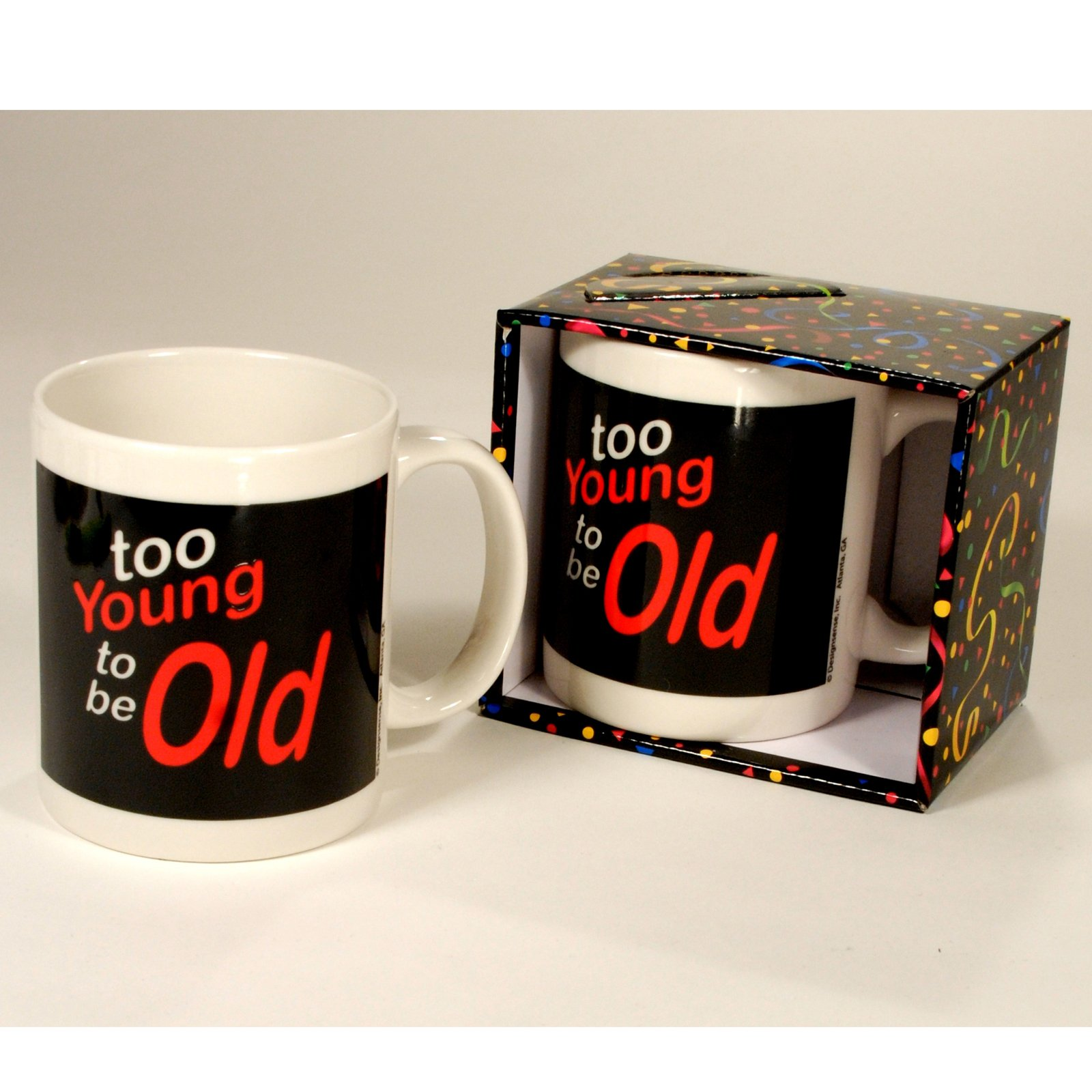 Too Young to be Old Mug